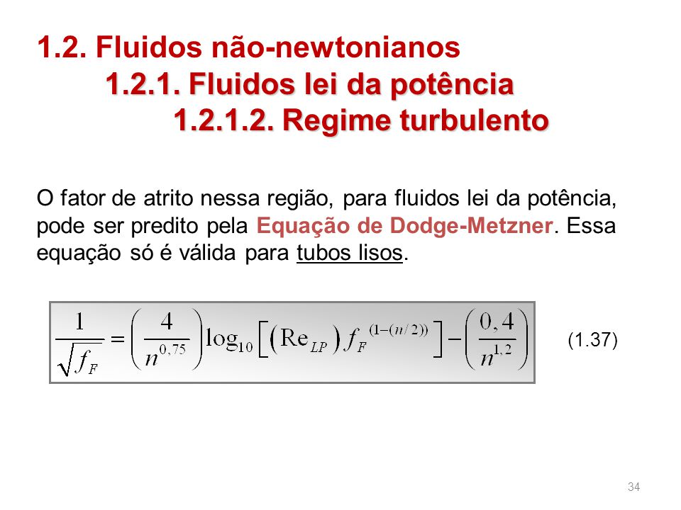 (1.37) 1.2.1.Fluidos lei da potência 1.2.1.2. Regime turbulento 1.2.