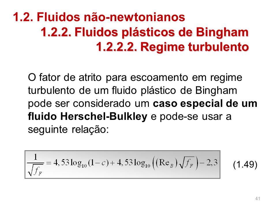 1.2.2.Fluidos plásticos de Bingham 1.2. Fluidos não-newtonianos 1.2.2.