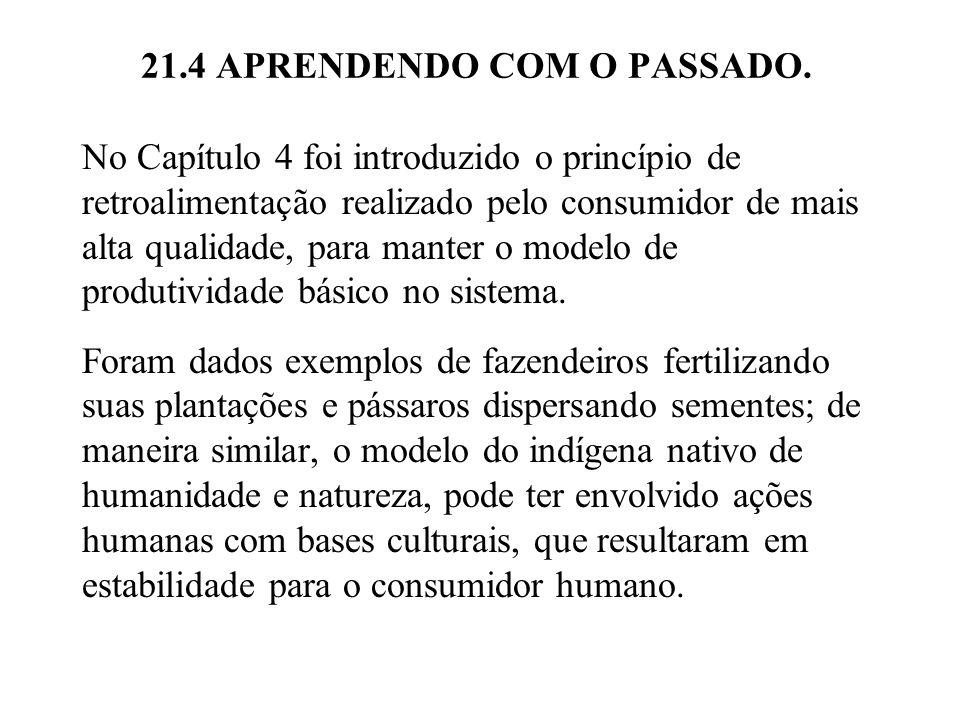 21.4 APRENDENDO COM O PASSADO. No Capítulo 4 foi introduzido o princípio de retroalimentação realizado pelo consumidor de mais alta qualidade, para ma