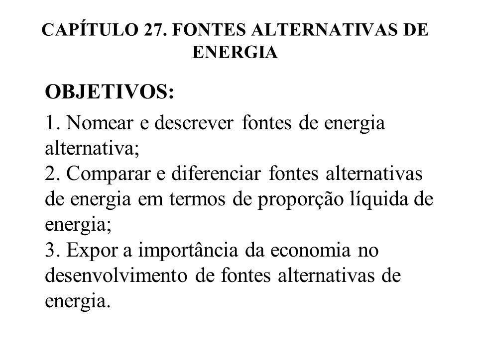 CAPÍTULO 27.FONTES ALTERNATIVAS DE ENERGIA OBJETIVOS: 1.