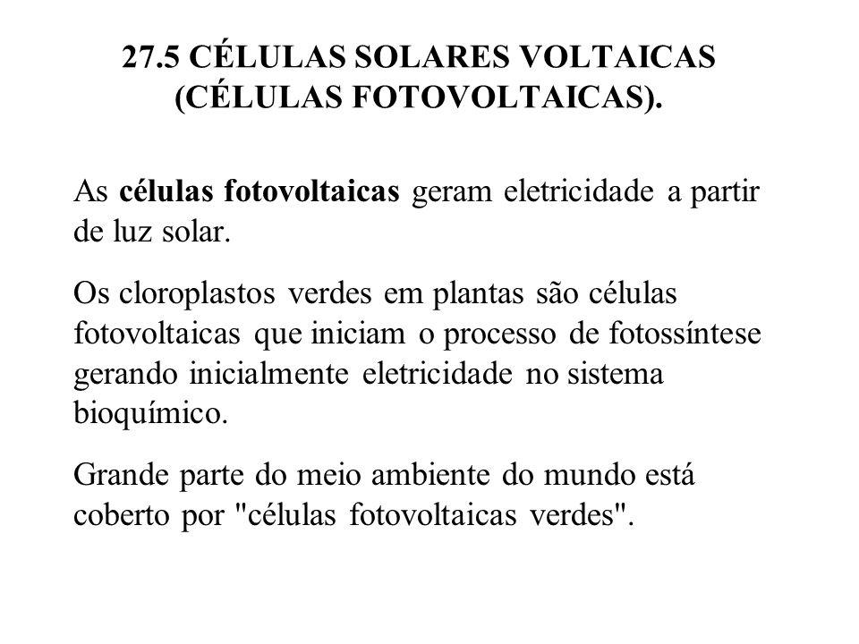27.5 CÉLULAS SOLARES VOLTAICAS (CÉLULAS FOTOVOLTAICAS).