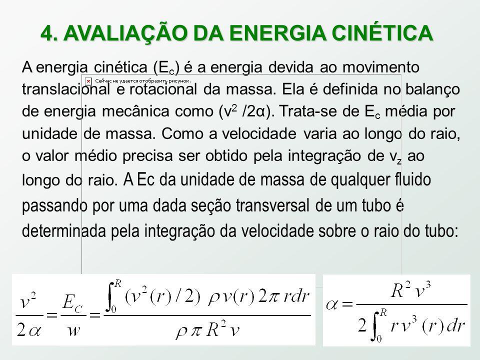 4. AVALIAÇÃO DA ENERGIA CINÉTICA A energia cinética (E c ) é a energia devida ao movimento translacional e rotacional da massa. Ela é definida no bala