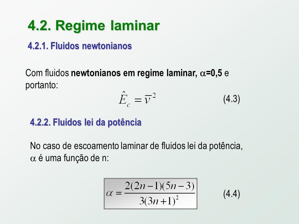 4.2.Regime laminar 4.2.1. Fluidos newtonianos (4.3) 4.2.2.