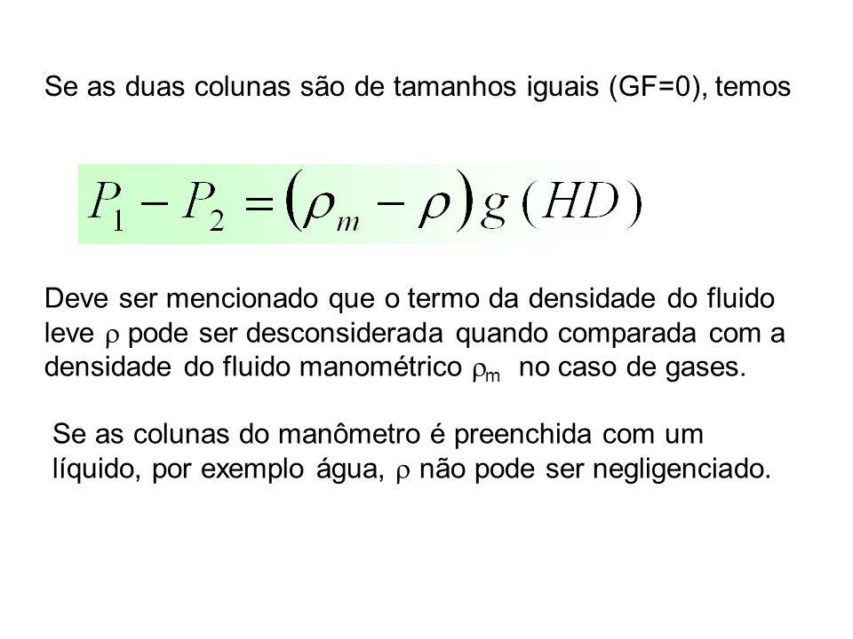 Se as duas colunas são de tamanhos iguais (GF=0), temos Deve ser mencionado que o termo da densidade do fluido leve  pode ser desconsiderada quando c