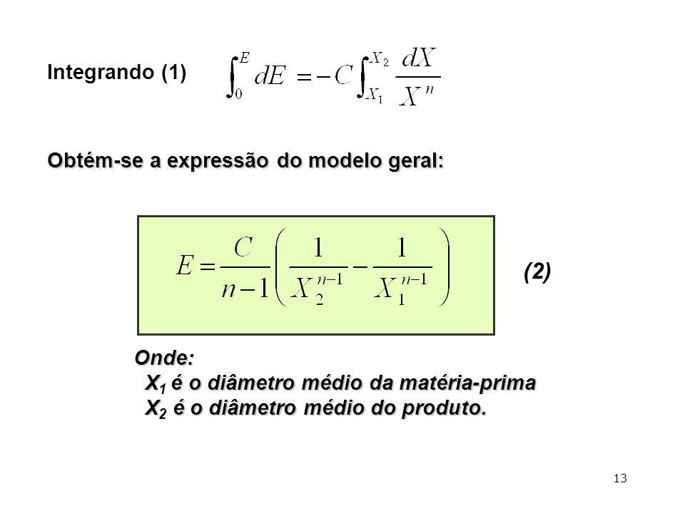 (2) Onde: Xé o diâmetro médio da matéria-prima X 1 é o diâmetro médio da matéria-prima X é o diâmetro médio do produto. X 2 é o diâmetro médio do prod