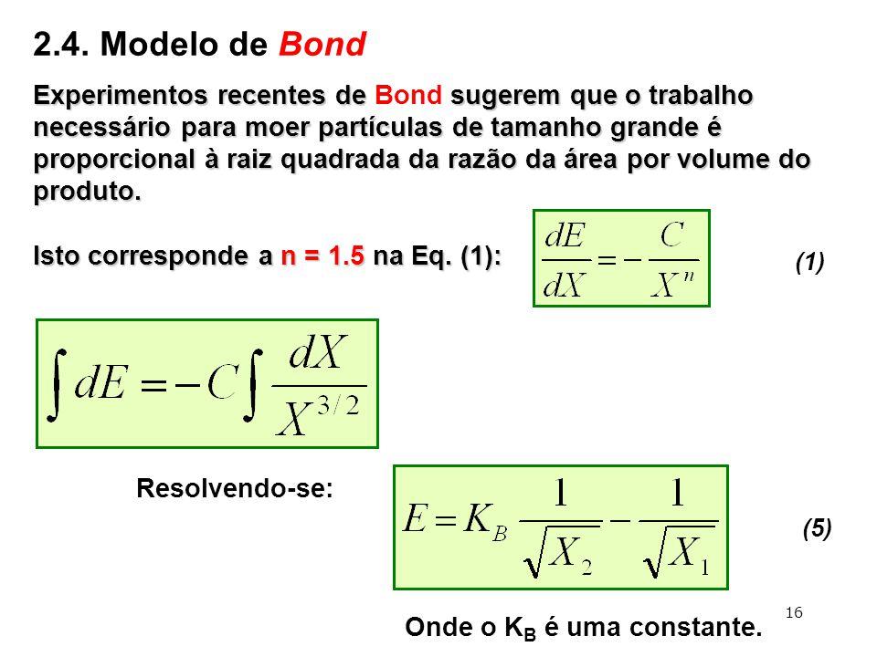 Experimentos recentes de sugerem que o trabalho necessário para moer partículas de tamanho grande é proporcional à raiz quadrada da razão da área por