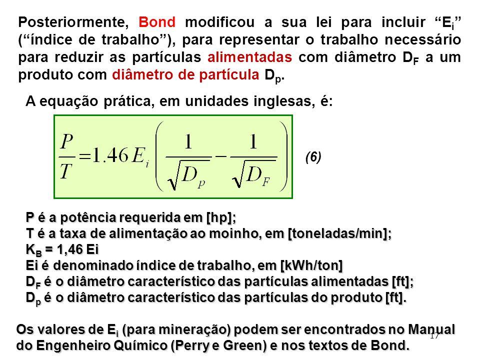 """Posteriormente, Bond modificou a sua lei para incluir """"E i """" (""""índice de trabalho""""), para representar o trabalho necessário para reduzir as partículas"""