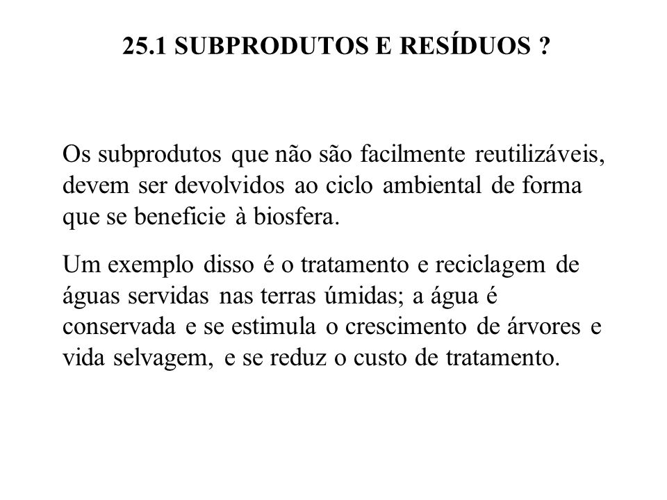 25.1 SUBPRODUTOS E RESÍDUOS .