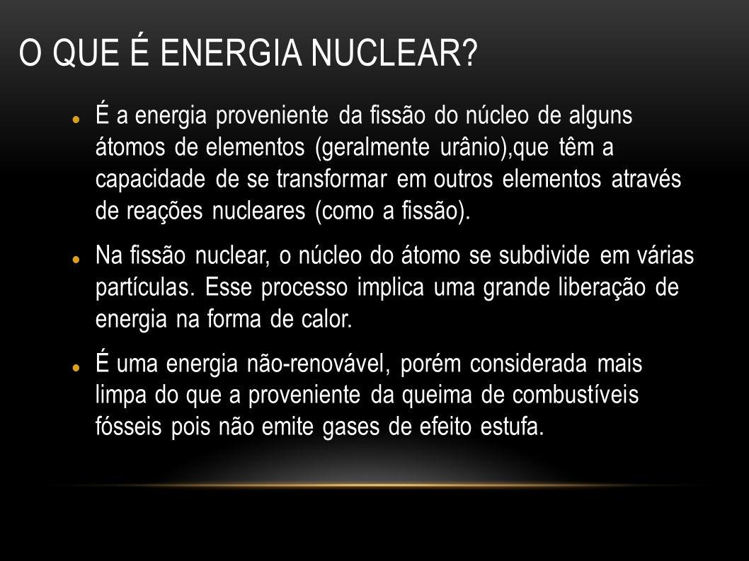 O QUE É ENERGIA NUCLEAR? É a energia proveniente da fissão do núcleo de alguns átomos de elementos (geralmente urânio),que têm a capacidade de se tran