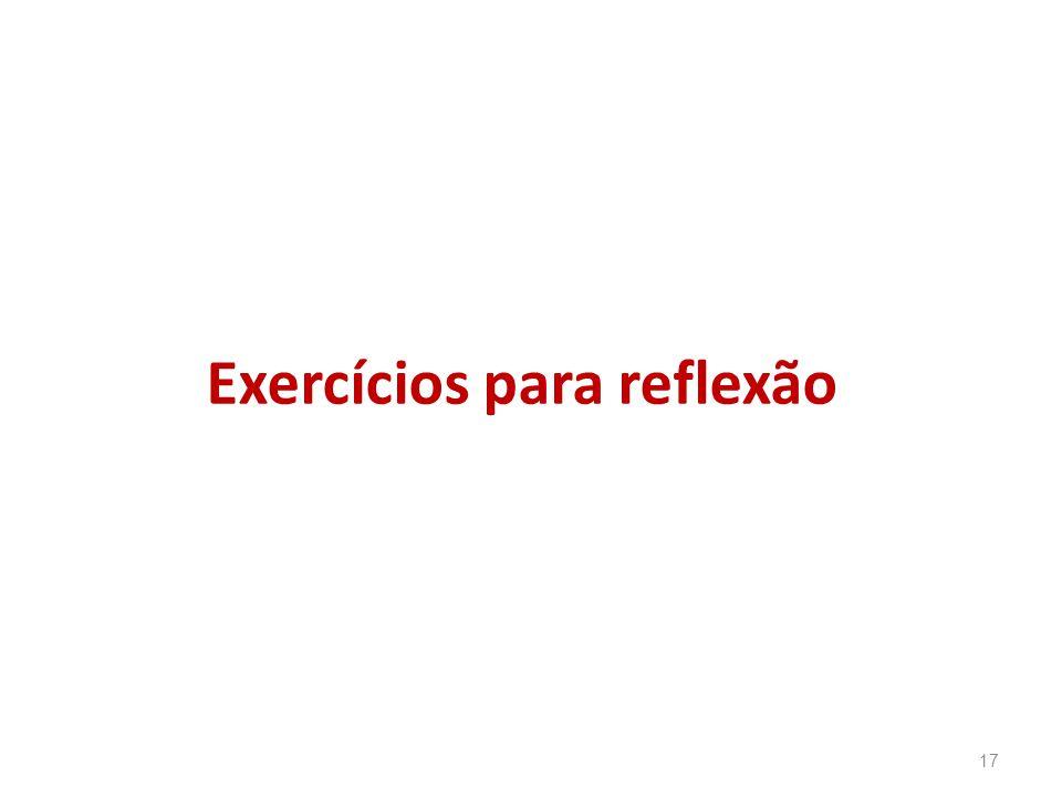 Exercícios para reflexão 17