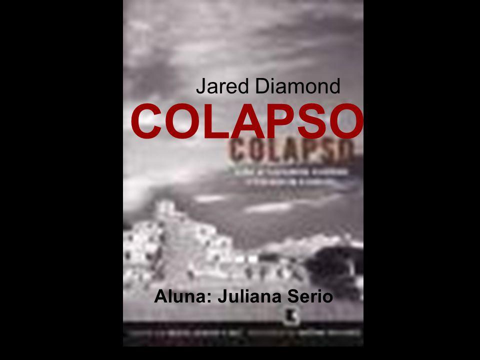 COLAPSO Jared Diamond Aluna: Juliana Serio