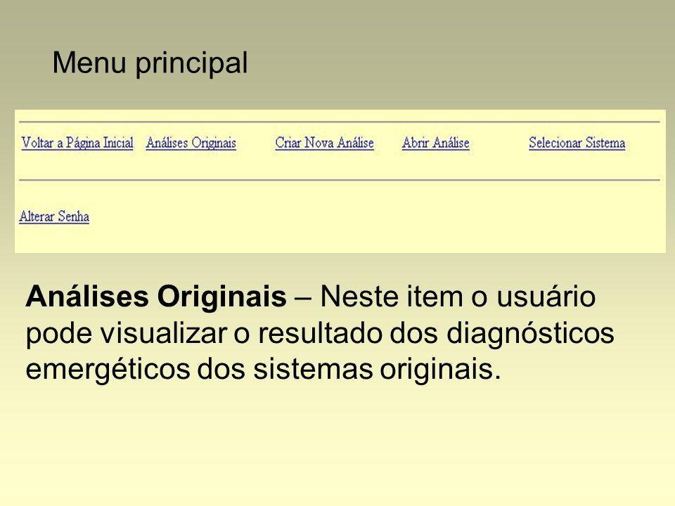 Menu principal Análises Originais – Neste item o usuário pode visualizar o resultado dos diagnósticos emergéticos dos sistemas originais.