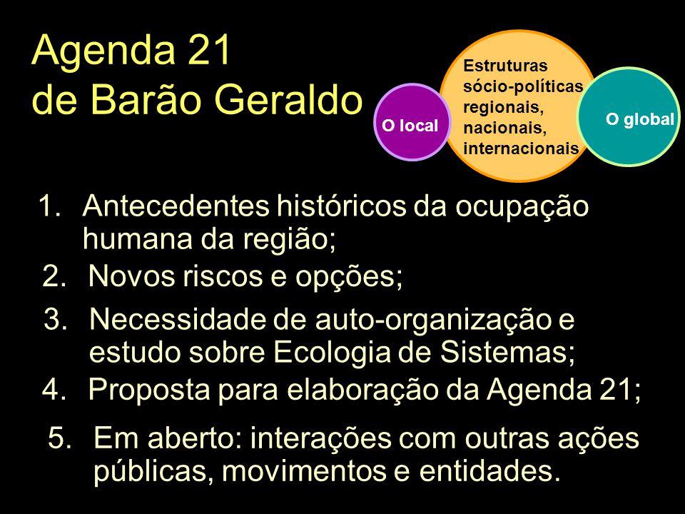Agenda 21 de Barão Geraldo 1.Antecedentes históricos da ocupação humana da região; Estruturas sócio-políticas regionais, nacionais, internacionais O l