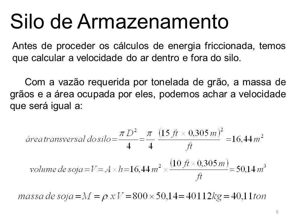 Silo de Armazenamento Com o valor da velocidade dentro do silo, podemos calcular a vazão mássica do ar: Velocidade do ar dentro do silo antes de atravessar a camada de grãos 7