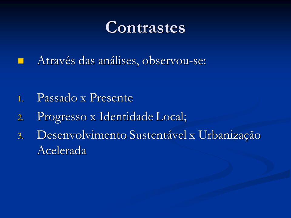 Contrastes Através das análises, observou-se: Através das análises, observou-se: 1.