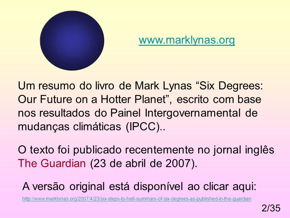 """2/35 Um resumo do livro de Mark Lynas """"Six Degrees: Our Future on a Hotter Planet"""", escrito com base nos resultados do Painel Intergovernamental de mu"""