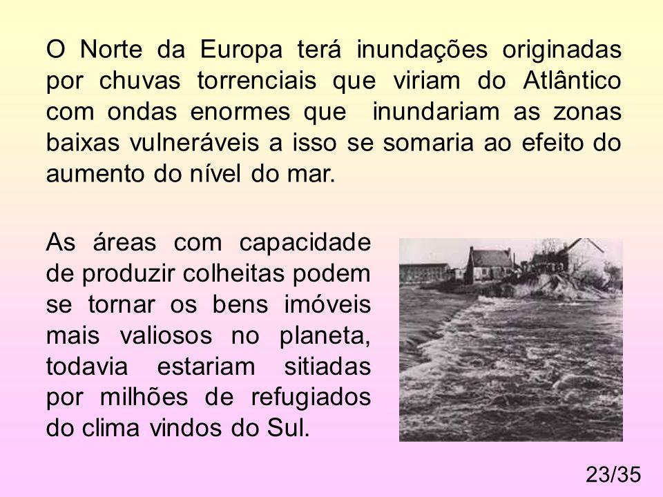 23/35 O Norte da Europa terá inundações originadas por chuvas torrenciais que viriam do Atlântico com ondas enormes que inundariam as zonas baixas vul