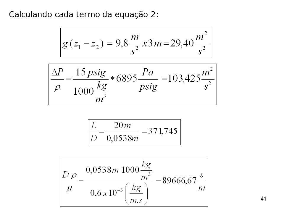 41 Calculando cada termo da equação 2: