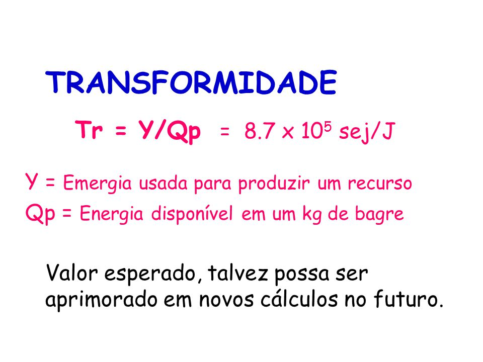 TAXA DE INTERCÂMBIO DE EMERGIA EER=Y/($ * sej/$ ) = 2.23 Y = Emergia contida no produto.