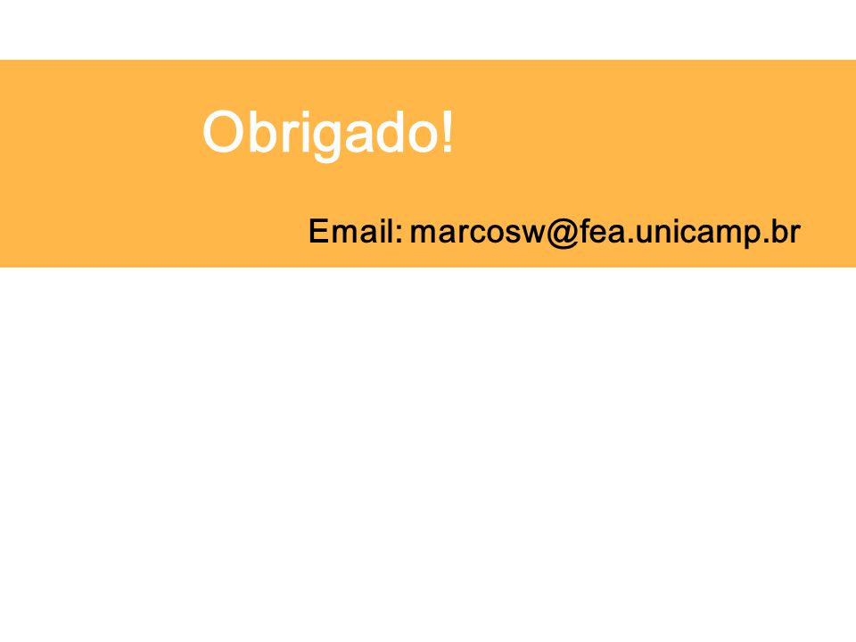 Obrigado! Email: marcosw@fea.unicamp.br