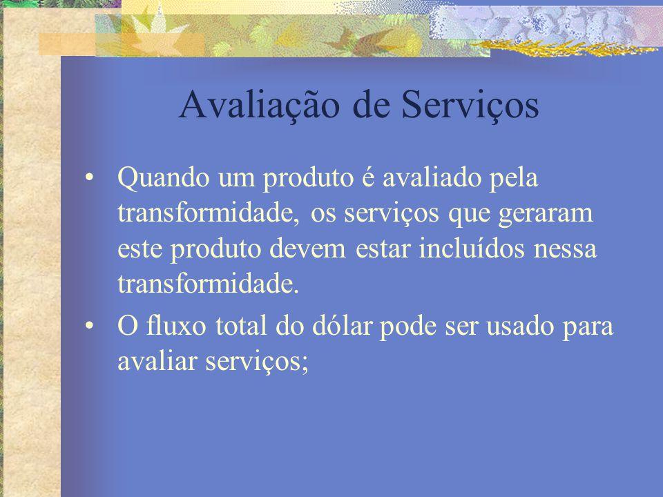 Avaliação de Serviços Quando um produto é avaliado pela transformidade, os serviços que geraram este produto devem estar incluídos nessa transformidad