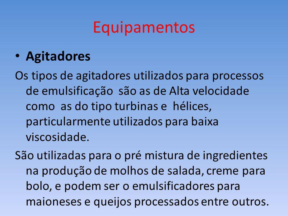 Equipamentos Agitadores Os tipos de agitadores utilizados para processos de emulsificação são as de Alta velocidade como as do tipo turbinas e hélices