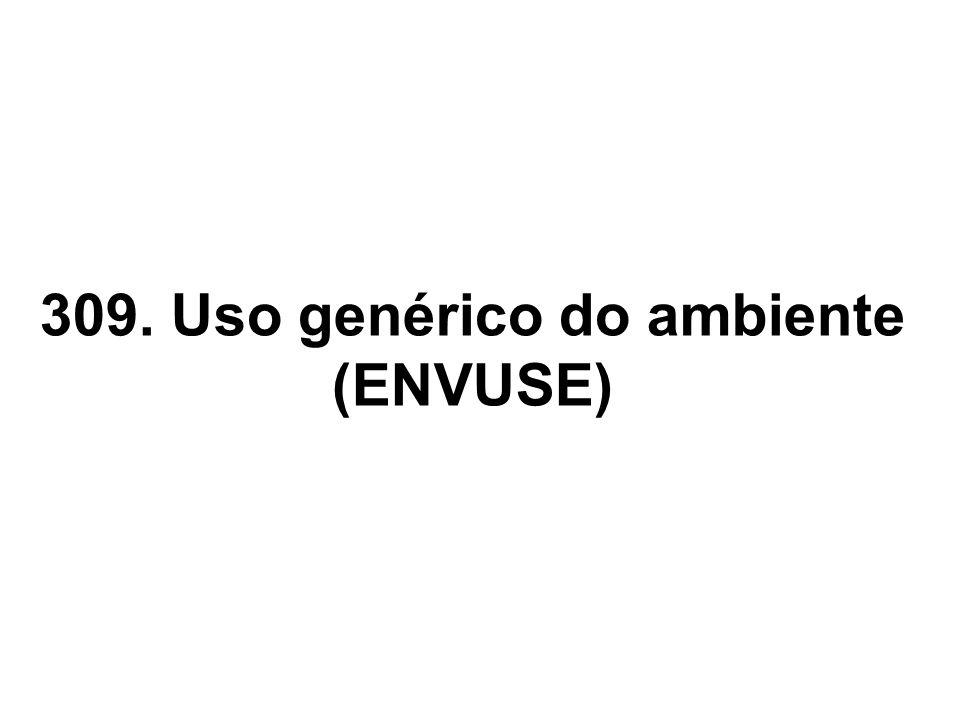 309. Uso genérico do ambiente (ENVUSE)