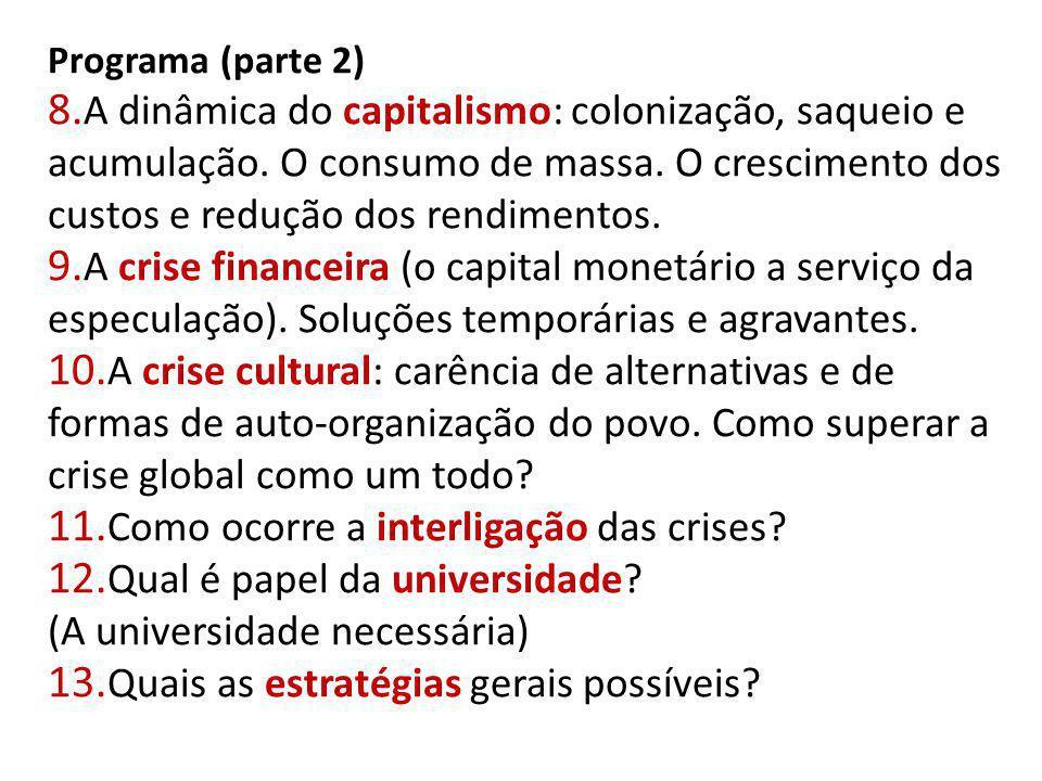 Programa (parte 2) 8. A dinâmica do capitalismo: colonização, saqueio e acumulação. O consumo de massa. O crescimento dos custos e redução dos rendime
