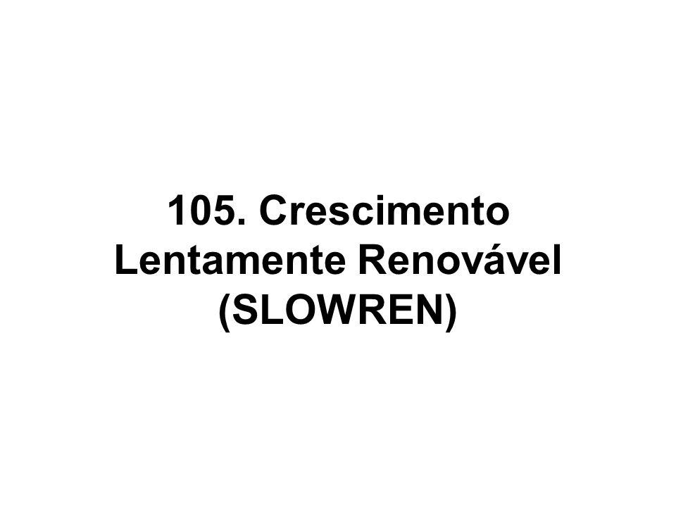 105. Crescimento Lentamente Renovável (SLOWREN)