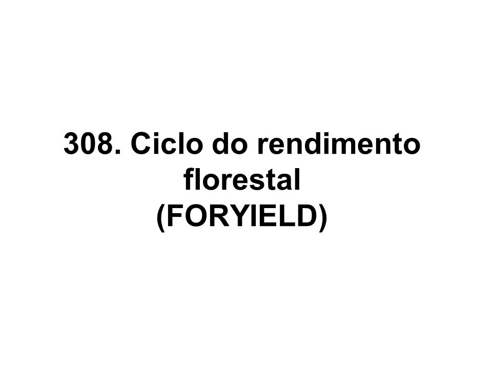 308. Ciclo do rendimento florestal (FORYIELD)
