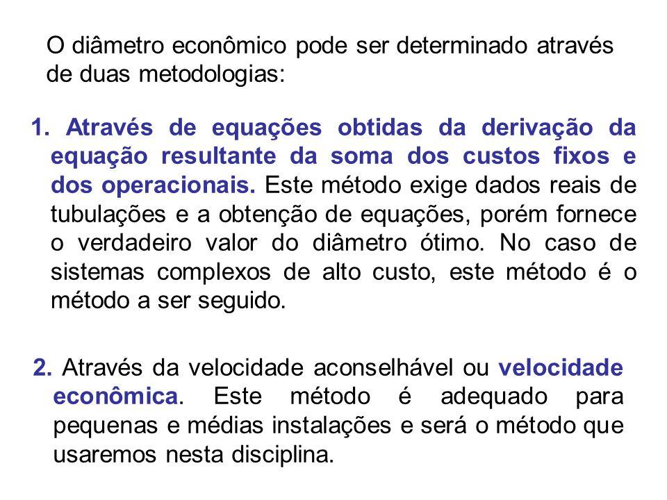 O diâmetro econômico pode ser determinado através de duas metodologias: 1. Através de equações obtidas da derivação da equação resultante da soma dos