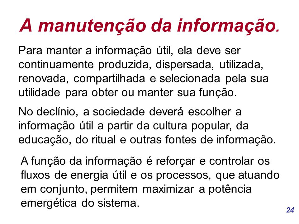 24 A manutenção da informação.
