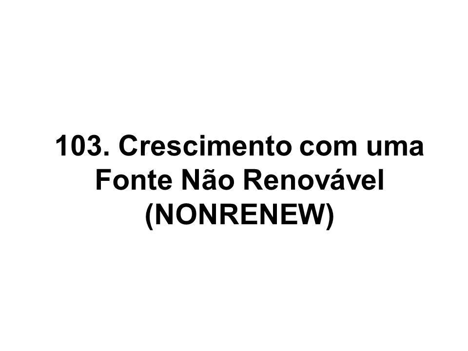 103. Crescimento com uma Fonte Não Renovável (NONRENEW)