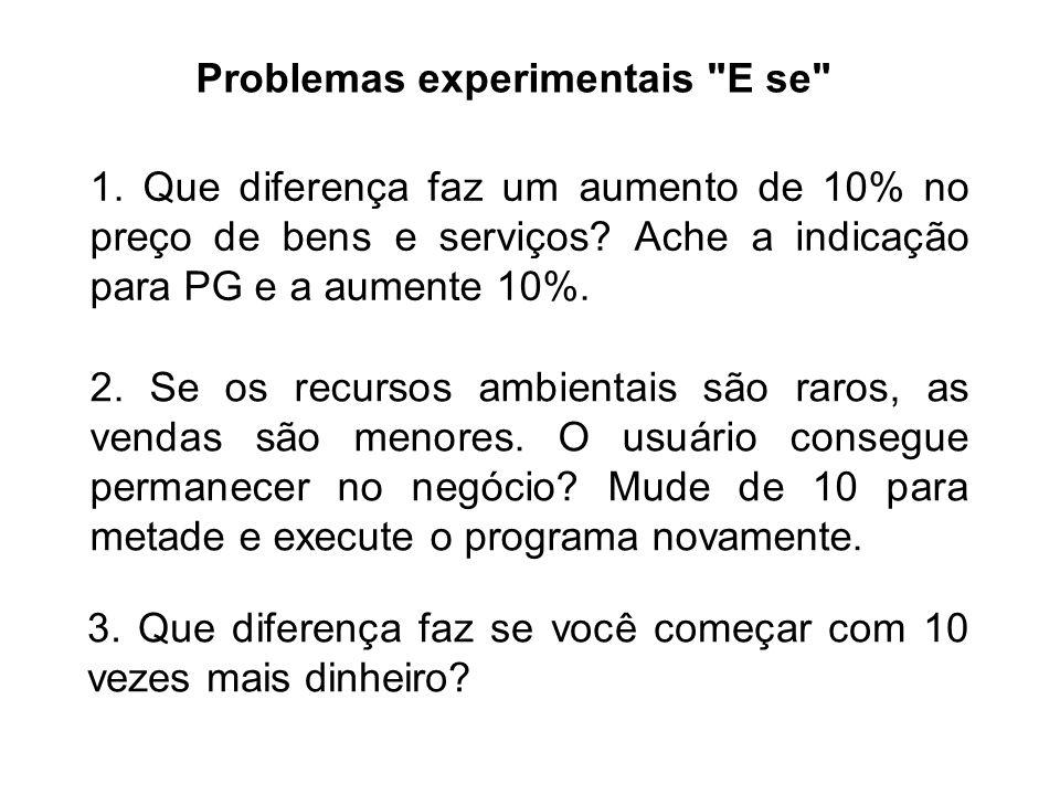 Problemas experimentais E se 1. Que diferença faz um aumento de 10% no preço de bens e serviços.