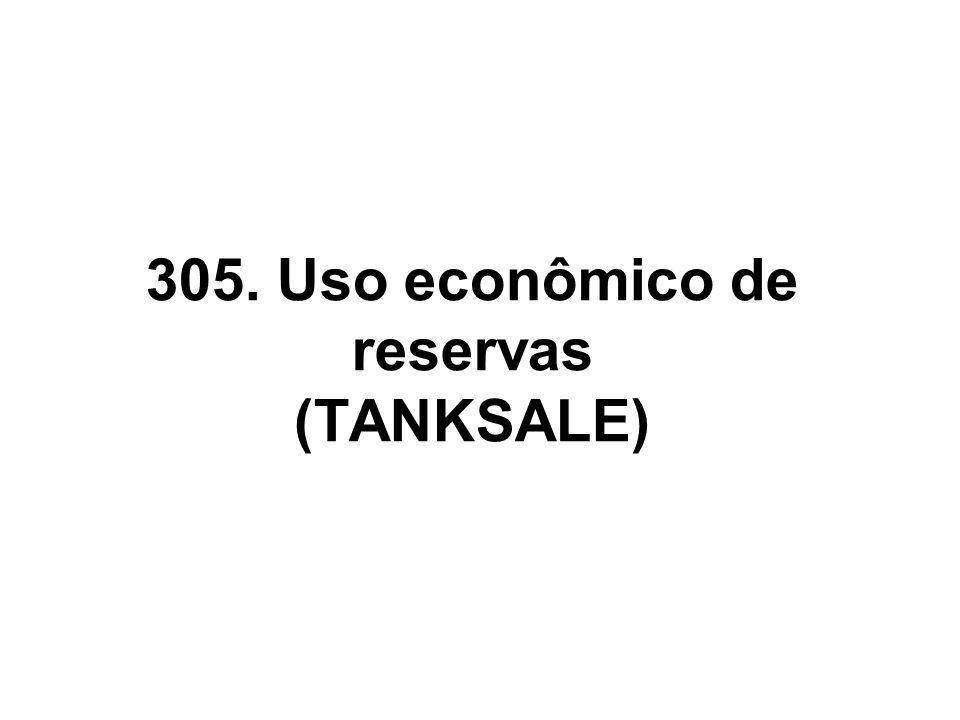305. Uso econômico de reservas (TANKSALE)