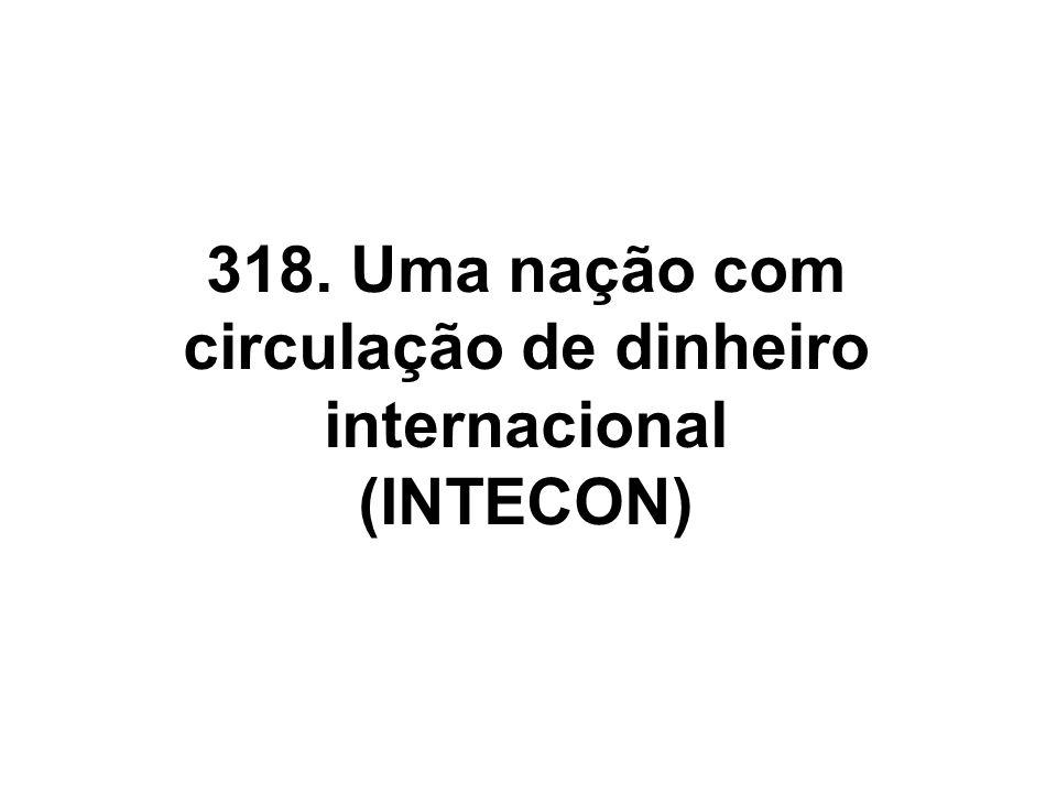 318. Uma nação com circulação de dinheiro internacional (INTECON)