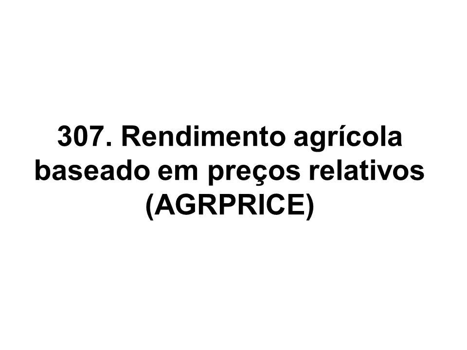 307. Rendimento agrícola baseado em preços relativos (AGRPRICE)