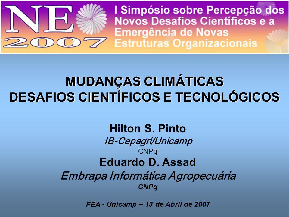 Hilton S. Pinto IB-Cepagri/Unicamp CNPq Eduardo D.
