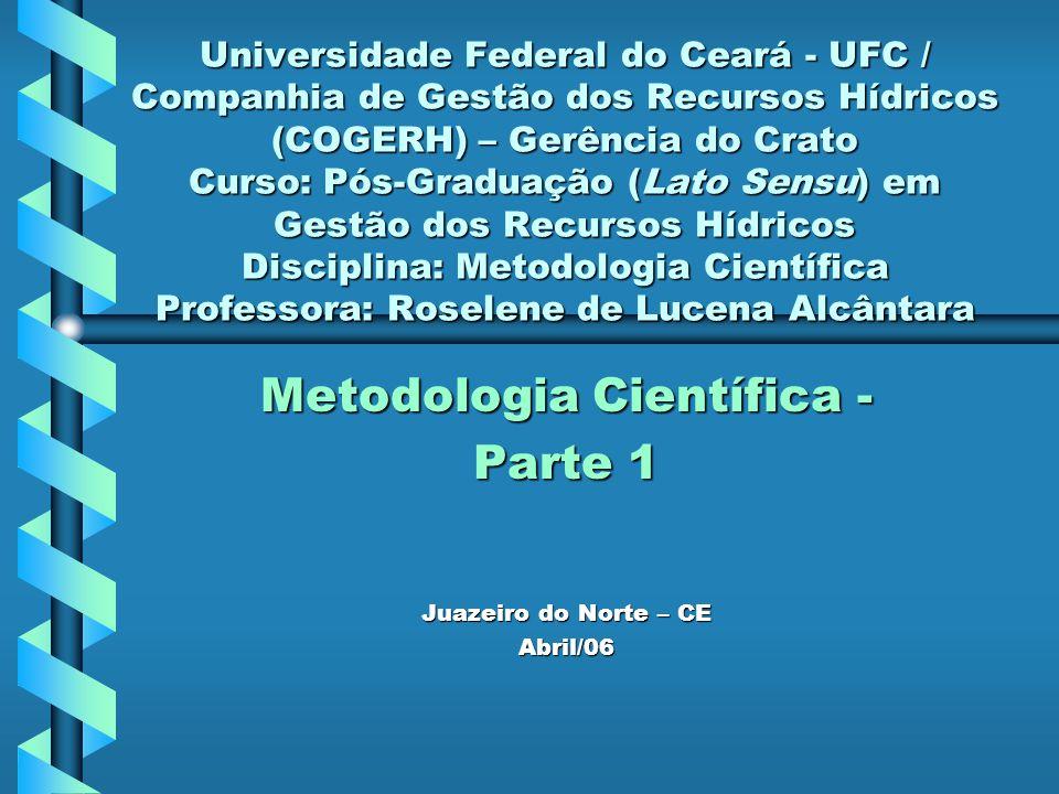 Universidade Federal do Ceará - UFC / Companhia de Gestão dos Recursos Hídricos (COGERH) – Gerência do Crato Curso: Pós-Graduação (Lato Sensu) em Gest