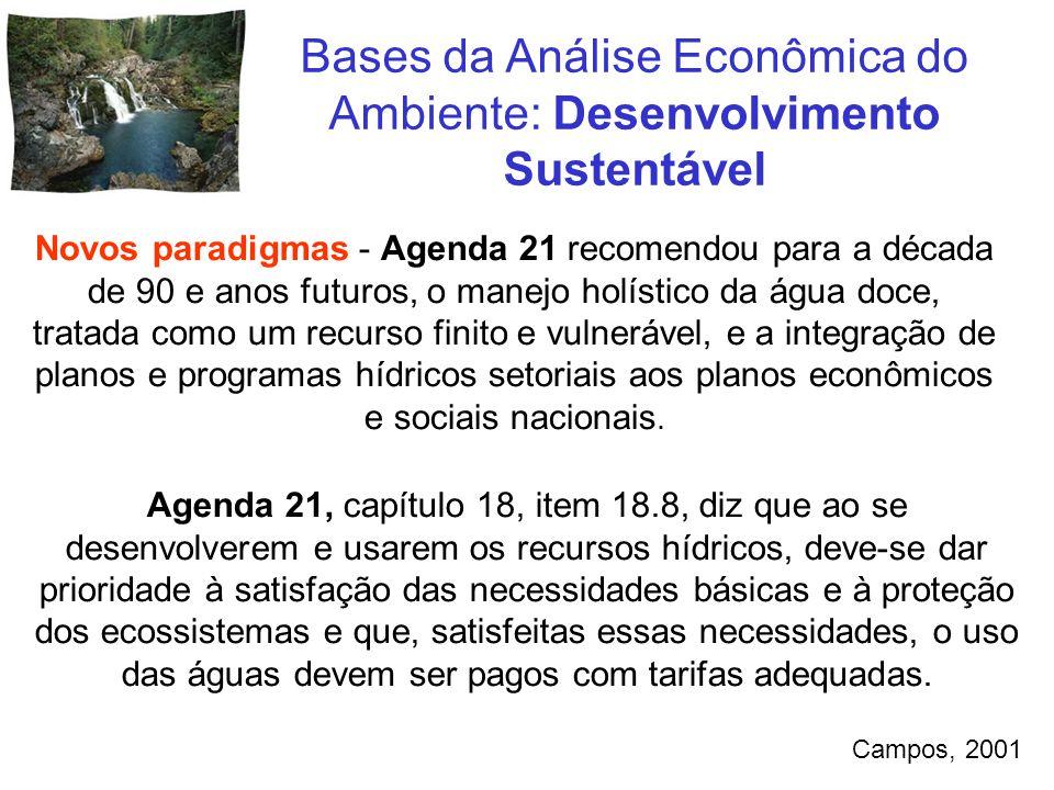 Agenda 21, capítulo 18, item 18.8, diz que ao se desenvolverem e usarem os recursos hídricos, deve-se dar prioridade à satisfação das necessidades bás