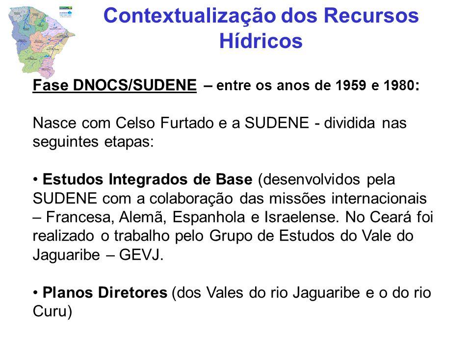 Fase DNOCS/SUDENE – entre os anos de 1959 e 1980 : Nasce com Celso Furtado e a SUDENE - dividida nas seguintes etapas: Estudos Integrados de Base (des