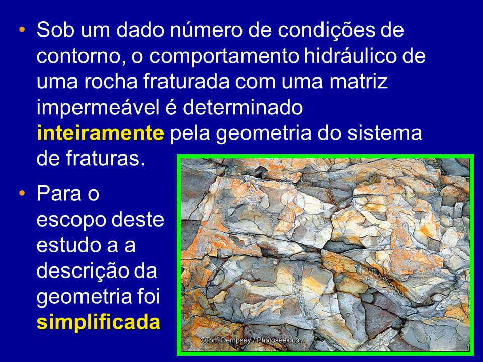 inteiramenteSob um dado número de condições de contorno, o comportamento hidráulico de uma rocha fraturada com uma matriz impermeável é determinado in