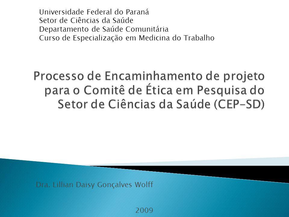 Dra. Lillian Daisy Gonçalves Wolff 2009 Universidade Federal do Paraná Setor de Ciências da Saúde Departamento de Saúde Comunitária Curso de Especiali