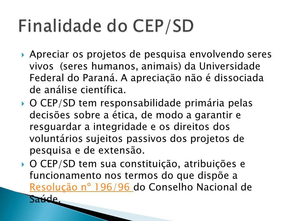  Apreciar os projetos de pesquisa envolvendo seres vivos (seres humanos, animais) da Universidade Federal do Paraná. A apreciação não é dissociada de