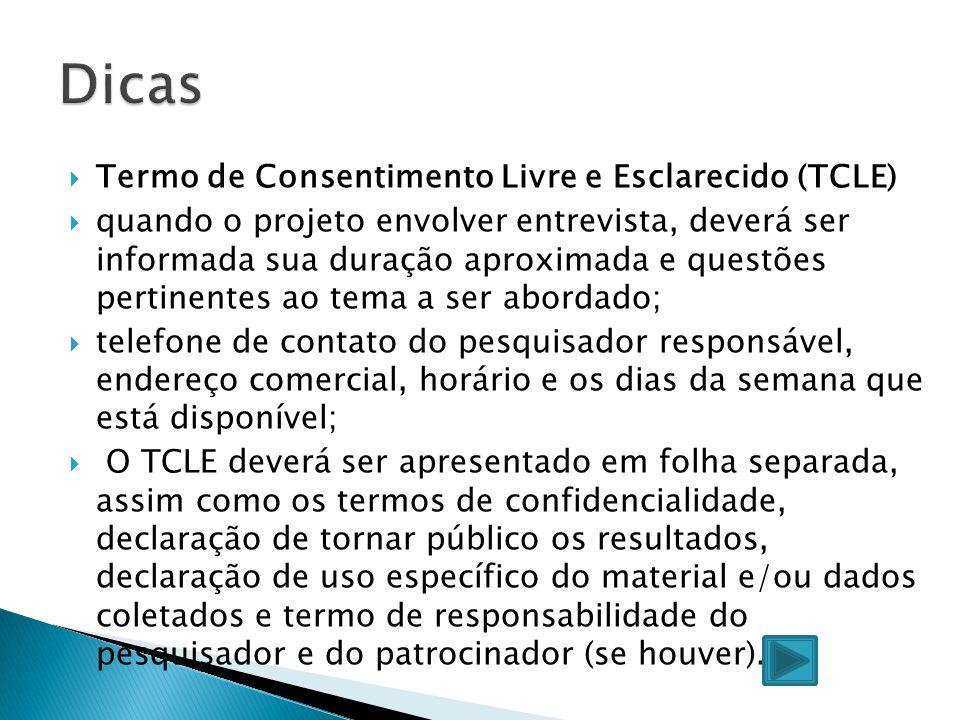  Termo de Consentimento Livre e Esclarecido (TCLE)  quando o projeto envolver entrevista, deverá ser informada sua duração aproximada e questões per