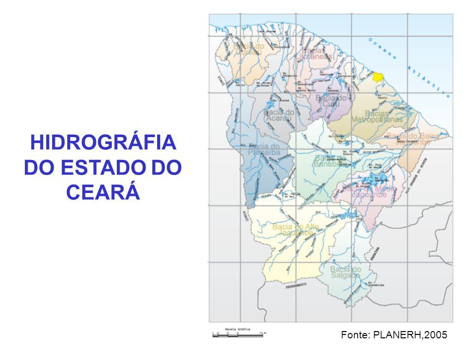 HIDROGRÁFIA DO ESTADO DO CEARÁ Fonte: PLANERH,2005