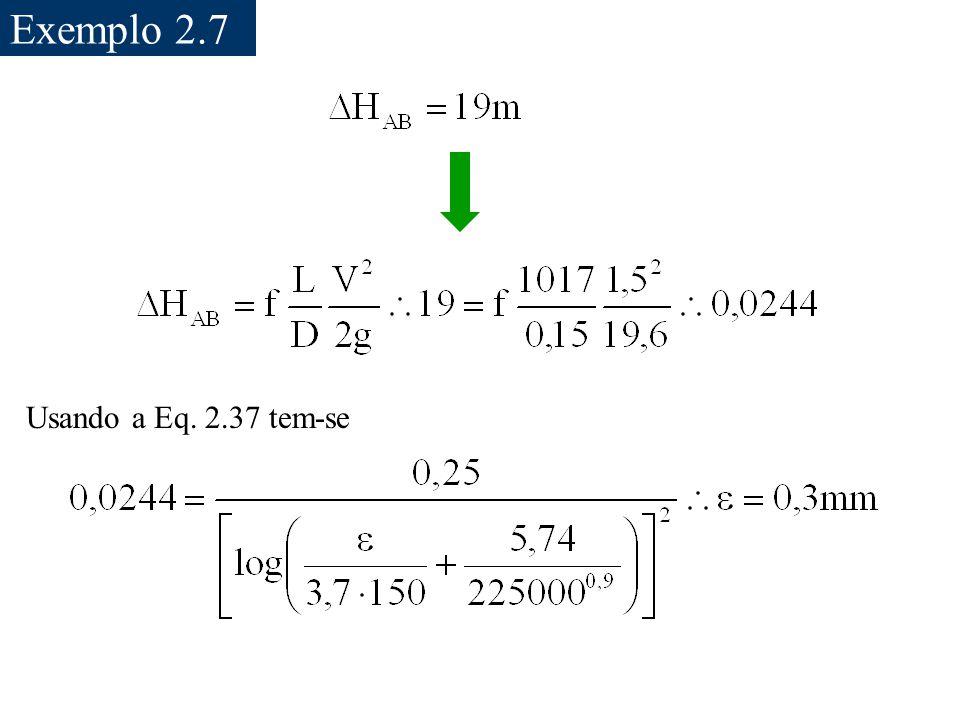 Exemplo 2.7 Usando a Eq. 2.37 tem-se