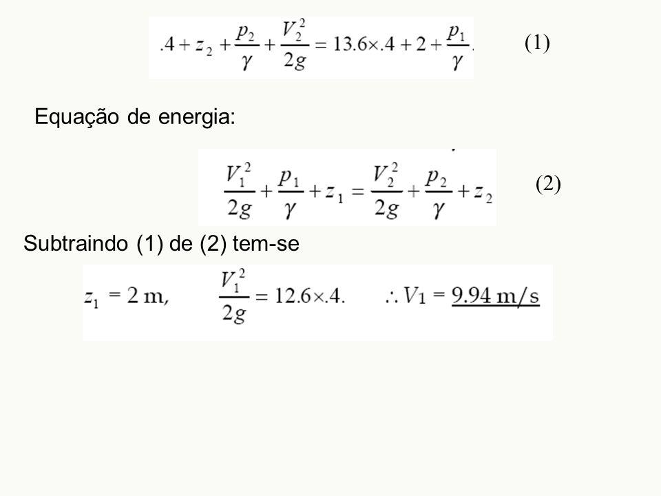 Equação de energia: (2) Subtraindo (1) de (2) tem-se (1)