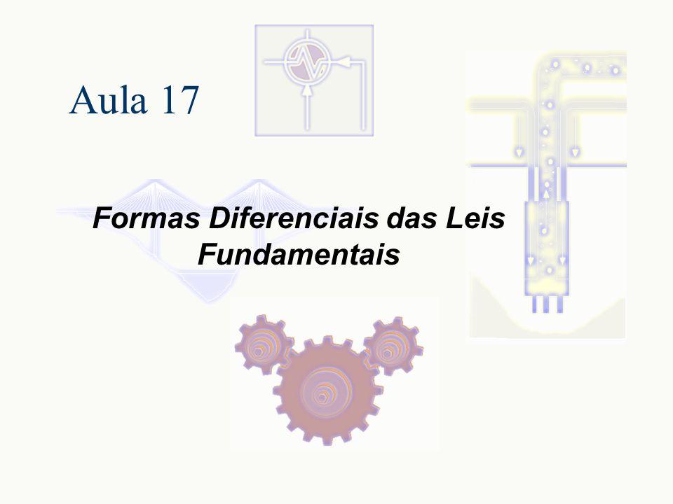 Aula 17 Formas Diferenciais das Leis Fundamentais