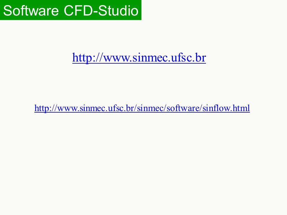 Software CFD-Studio http://www.sinmec.ufsc.br http://www.sinmec.ufsc.br/sinmec/software/sinflow.html